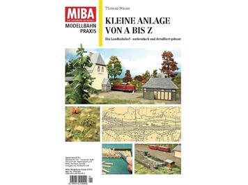 MIBA Modellbahn Praxis - Kleine Anlage von A bis Z