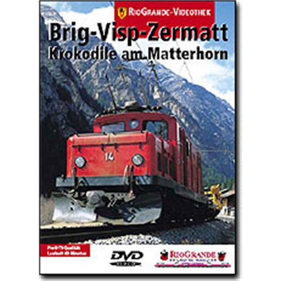 Riogrande DVD 7016 - Brig-Visp-Zermatt-Krokodil am Matterhorn