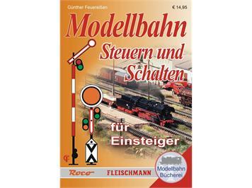 Roco 81389 Modellbahn-Handbuch: Steuern und Schalten für Einsteiger
